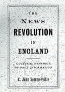 Обложка книги  - News Revolution in England: Cultural Dynamics of Daily Information