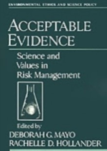Обложка книги  - Acceptable Evidence: Science and Values in Risk Management