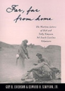 Обложка книги  - Far, Far From Home: The Wartime Letters of Dick and Tally Simpson, Third South Carolina Volunteers