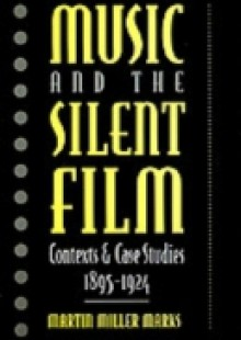 Обложка книги  - Music and the Silent Film: Contexts and Case Studies, 1895-1924
