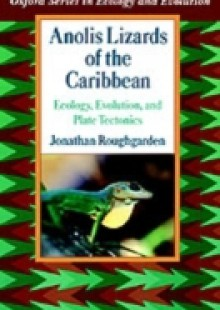 Обложка книги  - Anolis Lizards of the Caribbean: Ecology, Evolution, and Plate Tectonics