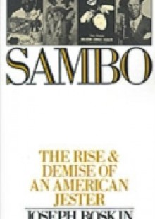 Обложка книги  - Sambo The Rise and Demise of an American Jester