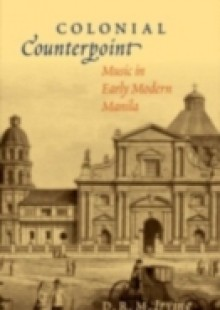 Обложка книги  - Colonial Counterpoint: Music in Early Modern Manila