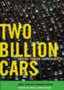 Обложка книги  - Two Billion Cars: Driving Toward Sustainability