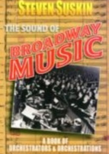 Обложка книги  - Sound of Broadway Music: A Book of Orchestrators and Orchestrations
