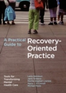 Обложка книги  - Practical Guide to Recovery-Oriented Practice: Tools for Transforming Mental Health Care