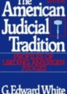 Обложка книги  - American Judicial Tradition: Profiles of Leading American Judges