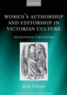 Обложка книги  - Women's Authorship and Editorship in Victorian Culture: Sensational Strategies