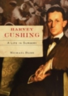 Обложка книги  - Harvey Cushing: A Life in Surgery