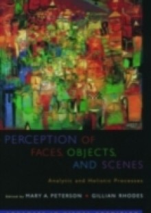 Обложка книги  - Perception of Faces, Objects, and Scenes: Analytic and Holistic Processes