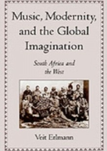 Обложка книги  - Music, Modernity, and the Global Imagination: South Africa and the West