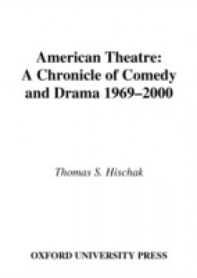 Обложка книги  - American Theatre: A Chronicle of Comedy and Drama, 1969-2000