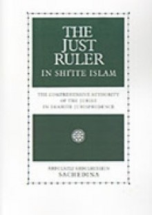 Обложка книги  - Just Ruler in Shi'ite Islam: The Comprehensive Authority of the Jurist in Imamite Jurisprudence