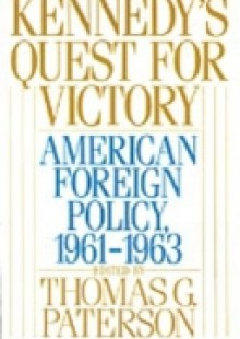 Обложка книги  - Kennedy's Quest for Victory American Foreign Policy, 1961-1963