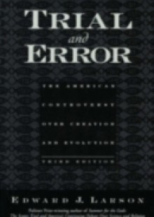 Обложка книги  - Trial and Error: The American Controversy Over Creation and Evolution
