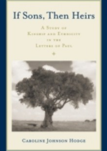 Обложка книги  - If Sons, Then Heirs: A Study of Kinship and Ethnicity in the Letters of Paul