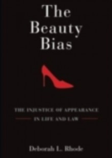 Обложка книги  - Beauty Bias: The Injustice of Appearance in Life and Law