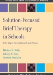 Обложка книги  - Solution Focused Brief Therapy in Schools: A 360 Degree View of Research and Practice