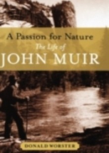 Обложка книги  - Passion for Nature: The Life of John Muir