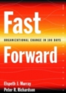 Обложка книги  - Fast Forward: Organizational Change in 100 Days