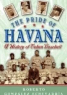 Обложка книги  - Pride of Havana: A History of Cuban Baseball