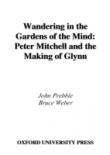Обложка книги  - Wandering in the Gardens of the Mind: Peter Mitchell and the Making of Glynn
