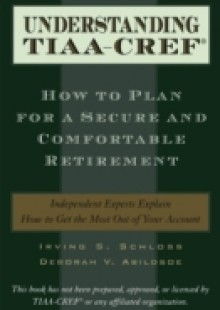 Обложка книги  - Understanding TIAA-CREF: How to Plan for a Secure and Comfortable Retirement