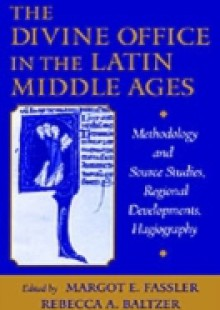 Обложка книги  - Divine Office in the Latin Middle Ages: Methodology and Source Studies, Regional Developments, Hagiography