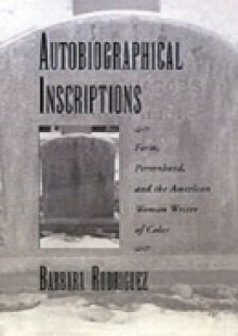 Обложка книги  - Autobiographical Inscriptions: Form, Personhood, and the American Woman Writer of Color