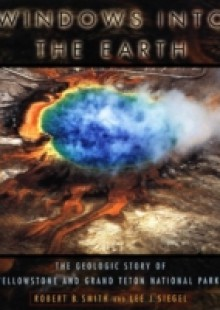 Обложка книги  - Windows into the Earth: The Geologic Story of Yellowstone and Grand Teton National Parks