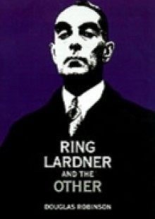 Обложка книги  - Ring Lardner and the Other