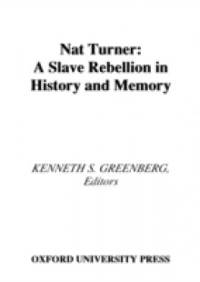 Обложка книги  - Nat Turner: A Slave Rebellion in History and Memory