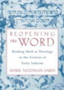 Обложка книги  - Reopening the Word: Reading Mark as Theology in the Context of Early Judaism