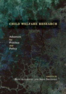 Обложка книги  - Child Welfare Research: Advances for Practice and Policy