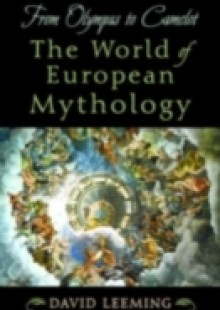 Обложка книги  - From Olympus to Camelot: The World of European Mythology