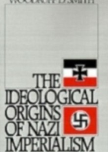 Обложка книги  - Ideological Origins of Nazi Imperialism
