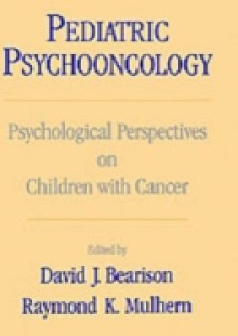 Обложка книги  - Pediatric Psychooncology: Psychological Perspectives on Children with Cancer