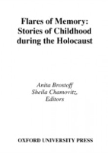 Обложка книги  - Flares of Memory: Stories of Childhood During the Holocaust