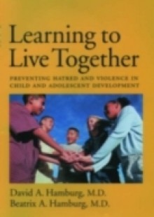 Обложка книги  - Learning to Live Together: Preventing Hatred and Violence in Child and Adolescent Development