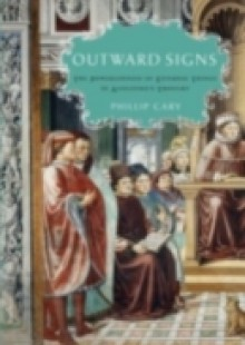 Обложка книги  - Outward Signs: The Powerlessness of External Things in Augustines Thought