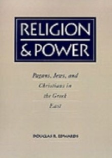 Обложка книги  - Religion and Power: Pagans, Jews, and Christians in the Greek East