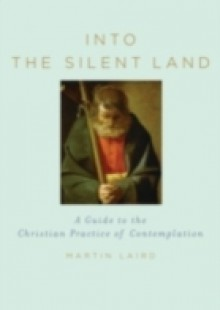 Обложка книги  - Into the Silent Land: A Guide to the Christian Practice of Contemplation
