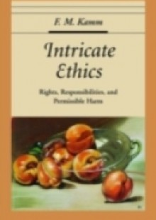 Обложка книги  - Intricate Ethics Rights, Responsibilities, and Permissible Harm