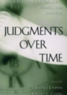 Обложка книги  - Judgments over Time: The Interplay of Thoughts, Feelings, and Behaviors