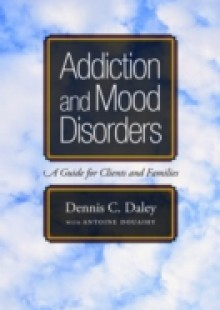 Обложка книги  - Addiction and Mood Disorders: A Guide for Clients and Families