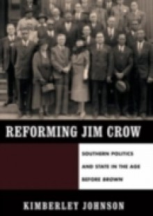 Обложка книги  - Reforming Jim Crow: Southern Politics and State in the Age Before Brown