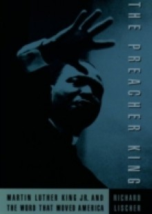 Обложка книги  - Preacher King: Martin Luther King, Jr. and the Word that Moved America