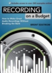 Обложка книги  - Recording on a Budget: How to Make Great Audio Recordings Without Breaking the Bank