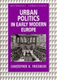 Обложка книги  - Urban Politics in Early Modern Europe