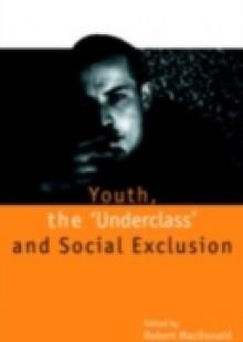 Обложка книги  - Youth, The 'Underclass' and Social Exclusion